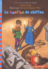 Arthur Ténor - Les chevaliers en herbe Tome 1 : Le bouffon de chiffon.