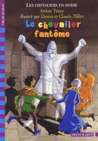 Arthur Ténor - Les chevaliers en herbe Tome 3 : Le chevalier fantôme.