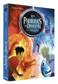 Arthur Ténor - Les pierres de dragon Tome 1 : La métamorphose.