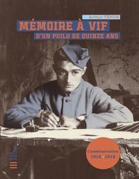 Arthur Ténor - Mémoire à vif d'un Poilu de quinze ans.