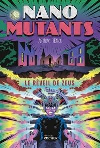 Arthur Ténor - Nano mutants  : Le réveil de Zeus.