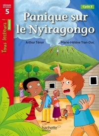 Arthur Ténor - Panique sur le Nyiragongo - Niveau de lecture 5, cycle 3.