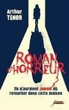 Arthur Ténor - Roman d'horreur - Ils n'auraient jamais dû retourner dans cette maison.