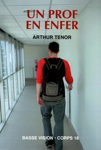Arthur Ténor - Un prof en enfer.