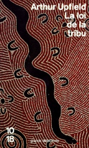 Arthur Upfield - La loi de la tribu - Inédit.