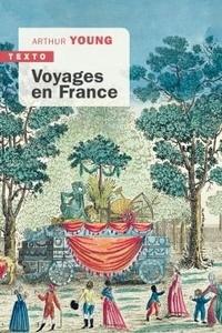 Arthur Young - Voyages en France.