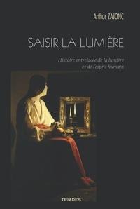 Arthur Zajonc - Saisir la lumière.