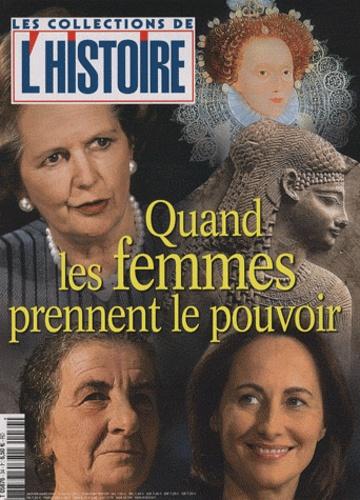 Valérie Hannin - Les Collections de l'Histoire N° 34, Janvier-Mars : Quand les femmes prennent le pouvoir.