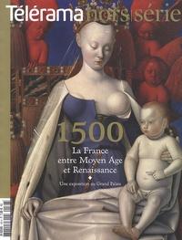 Gilles Heuré - Télérama hors-série  : 1500, la France entre Moyen Age et Renaissance - Une exposition au Grand Palais.