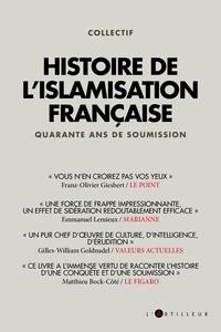 Artilleur (Editions L') - Histoire de l'islamisation française - Quarante ans de soumission.
