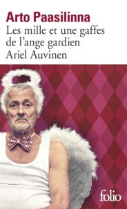 Arto Paasilinna - Les mille et une gaffes de l'ange gardien Ariel Auvinen.