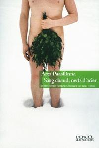 Arto Paasilinna - Sang chaud, nerfs d'acier.