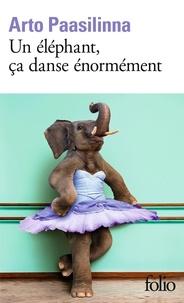 Arto Paasilinna - Un éléphant, ça danse énormément.