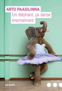 Arto Paasilinna - Un éléphant ça danse énormément.