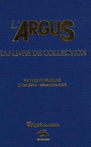 Artprice - L'argus du livre de collection 2005 - Ventes publiques juillet 2003-décembre 2004.