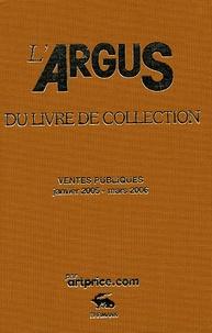 Artprice - L'Argus du livre de collection 2006 - Ventes publiques janvier 2005 - mars 2006.