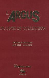 Artprice - L'argus du livre de collection 2007 - Ventes publiques avril 2006 - mars 2007.