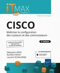 Artu Sebastien et Aurélien roux Laurent schalkwijk - CISCO - Cours et Exercices corrigés - Maîtrisez la configuration des routeurs (2e édition).