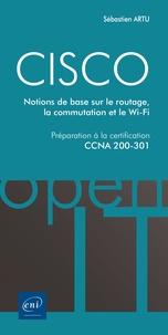 Artu Sebastien - CISCO - Préparation à la certification CCNA 200-301 - Notions de base sur le routage....