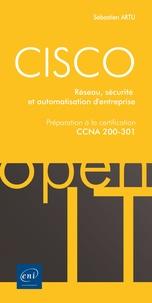Artu Sebastien - CISCO - Préparation à la certification CCNA 200-301 - Réseau, sécurité et automatisation d'entrepris.