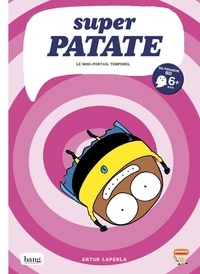Artur Laperla - Super patate Tome 3 : .