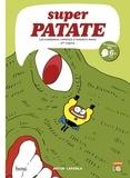 Artur Laperla - Super patate Tome 9 : Les dangereux caprices d'Augusta Rupin - 2e partie.