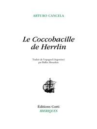 Arturo Cancela - Le coccobacille de Herrlin.