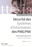 Arturo Hernandez - Sécurité des systèmes d'information des PME/PMI - Guide de réalisation d'un diagnostic stratégique.