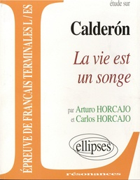 Arturo Horcajo et Carlos Horcajo - Etude sur La vie est un songe, Caldéron.