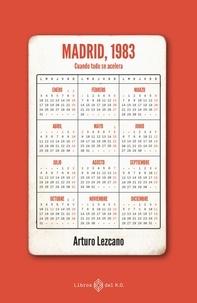 Arturo Lezcano - MADRID, 1983 - Cuando todo se acelera.