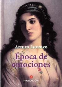 Arturo Lorenzo - Epoca de emociones.