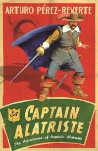 Arturo Pérez-Reverte - Captain Alatriste.