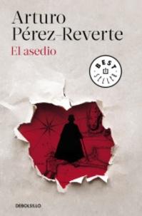Arturo Pérez-Reverte - El asedio.