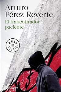 Arturo Pérez-Reverte - El francotirador paciente.