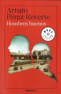 Meilleur téléchargement de forum ebook Hombres buenos par Arturo Pérez-Reverte  (Litterature Francaise)