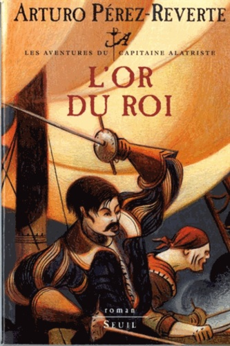 Arturo Pérez-Reverte - L'or du Roi.