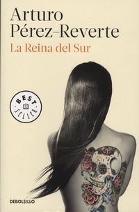 Arturo Pérez-Reverte - La Reina del Sur.