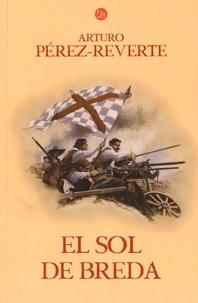 Arturo Pérez-Reverte - Las aventuras del capitan Alatriste - Volumen 3, El sol de Breda.