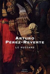 Arturo Pérez-Reverte - Le hussard.