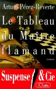 Livre Google téléchargement gratuit pdf Le tableau du maître flamand par Arturo Pérez-Reverte ePub PDB PDF (French Edition)