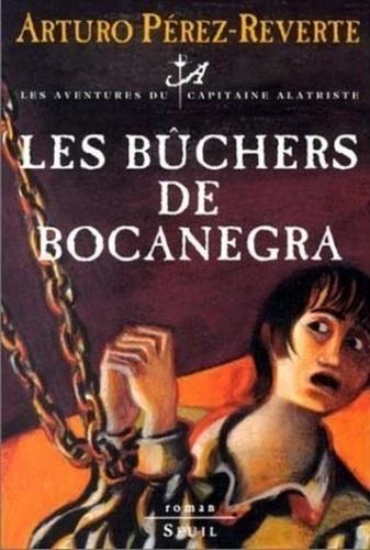 Les aventures du capitaine Alatriste Tome 2 Les bûchers de Bocanegra