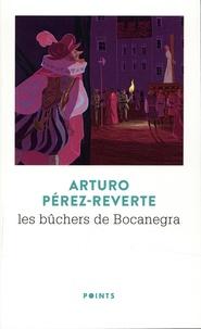 Arturo Pérez-Reverte - Les aventures du capitaine Alatriste Tome 2 : Les Bûchers de Bocanegra.