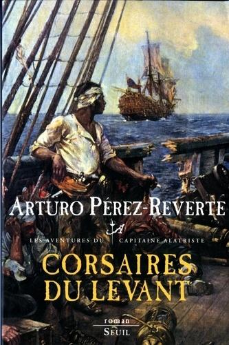 Les aventures du capitaine Alatriste Tome 6 Corsaires du Levant