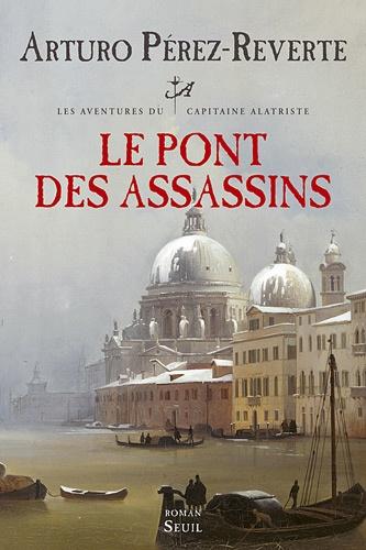 Les aventures du capitaine Alatriste Tome 7 Le pont des assassins