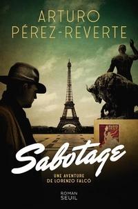 Arturo Pérez-Reverte - Sabotage - Une aventure de Lorenzo Falco.