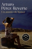 Arturo Pérez-Reverte - Un asunto de honor.