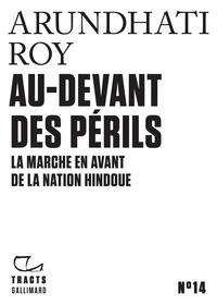 Arundhati Roy - Au-devant des périls - La marche en avant de la nation hindoue.