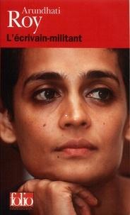 Arundhati Roy - L'écrivain-militant.