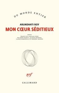 Arundhati Roy - Mon coeur séditieux.