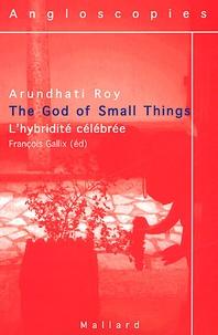 Arundhati Roy - The God of Small Things, l'hybridité célébrée..